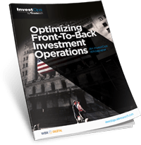 Optimizing Front to Back Investment Operations