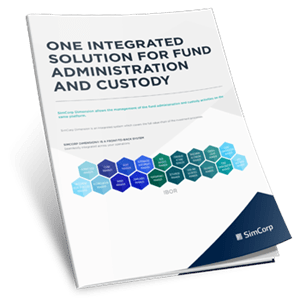 One integrated solution for fund administration and custody